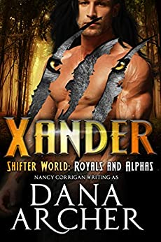 Xander (Shifter World: Royals and Alphas Book 7) by [Archer, Dana]