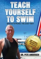Teach Yourself to Swim Breaststroke the Easy Way: In One Minute Steps