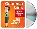 Grammar Girl's Quick and Dirty Guide to Better Writing
