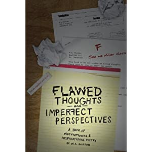Flawed Thoughts & Imperfect Perspectives: A Book of Motivational & Inspirational Poetry