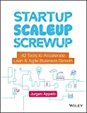 Startup, Scaleup, Screwup: 42 Tools to Accelerate Lean and Agile Business Growth (English Edition)