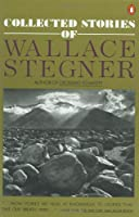 Collected Stories of Wallace Stegner (Contemporary American Fiction)