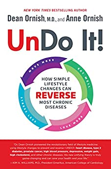 Undo It!: How Simple Lifestyle Changes Can Reverse Most Chronic Diseases by [Ornish, Dean, Ornish, Anne]