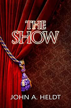The Show (Northwest Passage Book 3) by [Heldt, John A.]