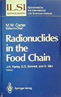 Radionuclides in the Food Chain (Ilsi Monographs)