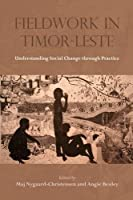 Fieldwork in Timor-Leste: Understanding Social Change through Practice (NIAS-Nordic Institute of Asian Studies NIAS Studies in Asian Topics)