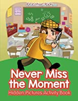 Never Miss the Moment Hidden Pictures Activity Book