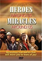 Heroes Among Us Miracles Around Us [DVD]