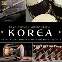 Traditional Music from Korea by Chung Woong Korean Traditional Music Ensemble (2013-05-03)