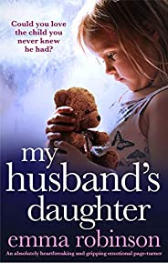 My Husband's Daughter: An absolutely heartbreaking and gripping emotional page-tu