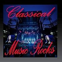Classical Music Rocks Volume 1