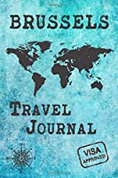 Brussels Travel Journal: Notebook 120 Pages 6x9 Inches - City Trip Vacation Planner Travel Diary Farewell Gift Holiday Planner