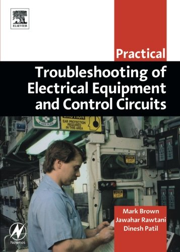 Download Practical Troubleshooting of Electrical Equipment and Control Circuits (Practical Professional Books from Elsevier) 0750662786