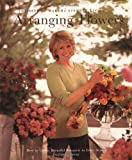 Arranging Flowers (Best of Martha Stewart Living Series)