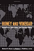 Honey and Vinegar: Incentives, Sanctions, and Foreign Policy
