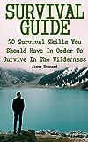 アウトドア用品 Survival Guide: 20 Survival Skills You Should Have In Order To Survive In The Wilderness (English Edition)