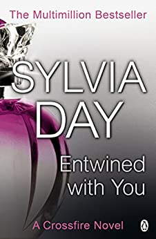 Entwined with You: A Crossfire Novel by [Day, Sylvia]