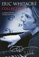 Eric Whitacre Collection: For Satb Chorus Unaccompanied