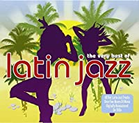 Very Best of Latin Jazz by Various