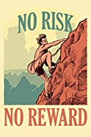 No Risk No Reward: Notebook - This is the last thing you always forgot to take with you to the top -  Cute Mountain travel to write in - Journal, Composition Book and Diary