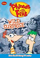 Phineas and Ferb #3: Wild Surprise (Phineas and Ferb Chapter Book)