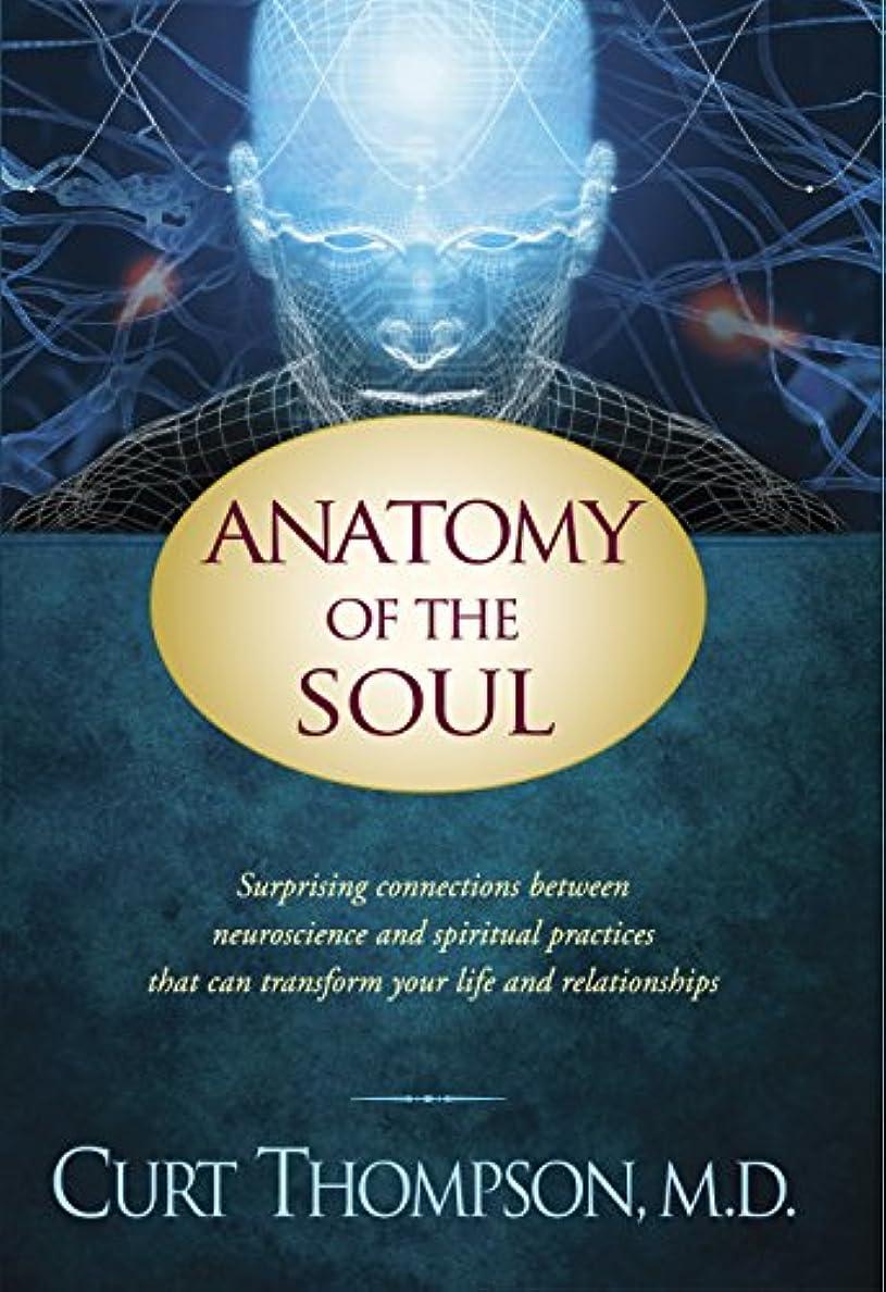 スリチンモイアクチュエータ式Anatomy of the Soul: Surprising Connections between Neuroscience and Spiritual Practices That Can Transform Your Life and Relationships (English Edition)