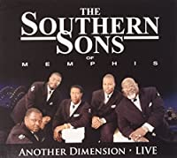 Another Dimension by Southern Sons of Memphis (2010-04-06)