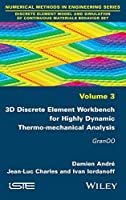 3D Discrete Element Workbench for Highly Dynamic Thermo-mechanical Analysis: GranOO (Discrete Element Model and Simulation of Continuous Materials Behavior)