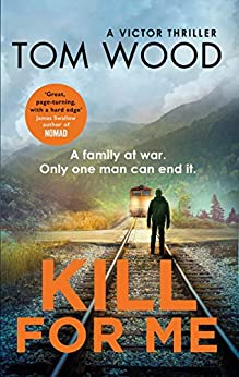 Kill For Me (Victor Book 8) by [Wood, Tom]