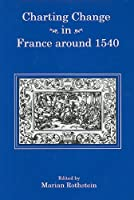 Charting Change in France Around 1540
