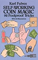 Self-Working Coin Magic: 92 Foolproof Tricks (Dover Magic Books) by Karl Fulves(1990-01-01)