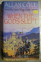 When the Gods slept: Timura Trilogy 1