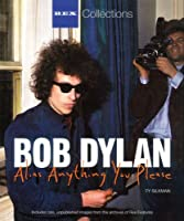 Bob Dylan: Alias Anything You Please (Rex Collections)
