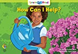 How Can I Help? (Learn to Read-Read to Learn - Beginning Leveled Readers)