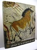 La Peinture Prehistorique - Lascaux ou la Naissance de l'Art