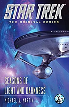 Seasons of Light and Darkness (Star Trek: The Original Series) by [Martin, Michael A.]