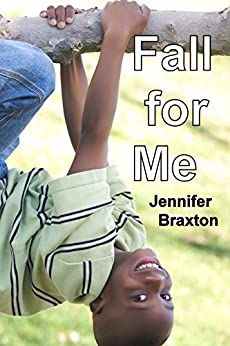 Fall for Me: A Young Love Story (Young Adult Romance) by [Braxton, Jennifer]
