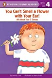You Can't Smell a Flower with Your Ear! (Penguin Young Readers, Level 4)