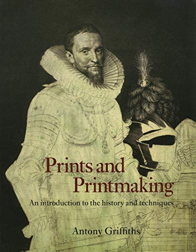 Download Prints and Printmaking: An Introduction to the History and Techniques 0520207149