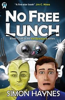 [Haynes, Simon]のNo Free Lunch (Hal Spacejock Book 4) (English Edition)