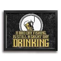 A Bad Day Fishing Is Still A Great Day Drinking Fishing アートパネル アートフレーム 額付き 壁飾り キャンバス絵画 額縁 壁掛け ポスター 風景画 インテリア 現代 フレーム アートポスター 木枠付きの完成品 40x30cm