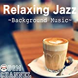 Relaxing Jazz ~Background Music~