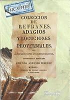 Colección de refranes, adagios y locuciones proverbiales, con sus esplicaciones é interpretaciones