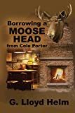 ヘッドポーター Borrowing a Moose Head from Cole Porter