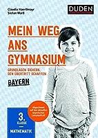 Mein Weg ans Gymnasium - Mathematik 3. Klasse - Bayern: Grundlagen sichern - den Uebertritt schaffen