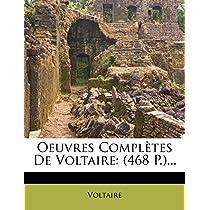 Oeuvres Completes de Voltaire: (468 P.)...