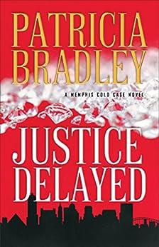 Justice Delayed ( Book #1) by [Bradley, Patricia]