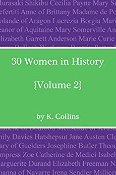 30 Women in History: Volume 2 by [Collins, Katie]