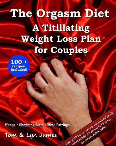 The Orgasm Diet: A Titillating Weight Loss Plan for Couples (English Edition)