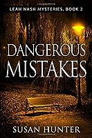 Dangerous Mistakes: A Leah Nash Mystery (Leah Nash Mysteries)